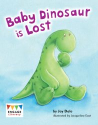 Baby Dinosaur is Lost (Engage Literacy Blue)