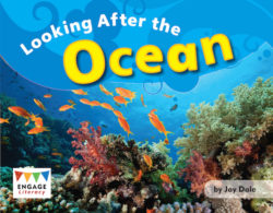 Looking After the Ocean (Engage Literacy Blue)