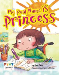 My Real Name IS Princess (Engage Literacy Turquoise)