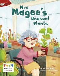 Mrs. Magee's Unusual Plants (Engage Literacy White)