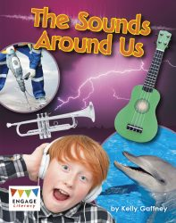 The Sounds Around Us (Engage Literacy White)