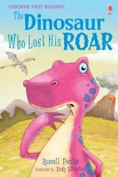 The Dinosaur Who Lost His Roar (Usborne First Reading 3)