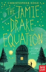 The Jamie Drake Equation (Nosy Crow - Christopher Edge)