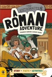 A Roman Adventure (The Histronauts - b small publishing)