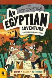 An Egyptian Adventure (The Histronauts - b small publishing)