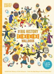 What on Earth? The Big History Timeline Wallbook   Pocket Magnifier (Timeline Wallbooks)