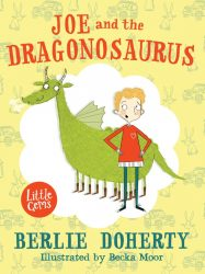 Joe and the Dragonosaurus (Dyslexia-Friendly Book - Berlie Doherty, Barrington Stoke)
