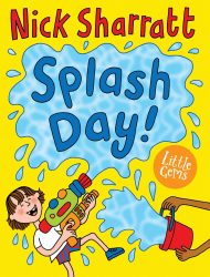 Splash Day! (Nick Sharratt Little Gems Dyslexia-Friendly Book - Barrington Stoke)