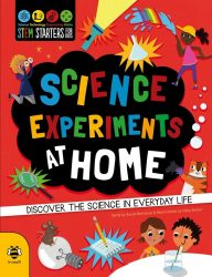 Science Experiments at Home (STEM series - b small publishing)