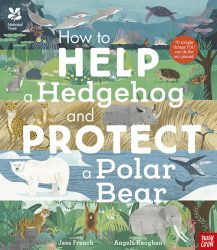 How to Help a Hedgehog and Protect a Polar Bear (Nosy Crow Picture Book)