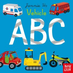 Jannie Ho's Vehicles ABC (Nosy Crow Board Book)