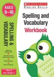 Scholastic Spelling and Vocabulary - Year 5 Workbook (KS2 English Skills)