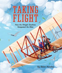 Taking Flight How the Wright Brothers Conquered the Skies (Lincoln Children's Book)