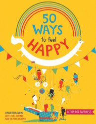 50 Ways to Feel Happy Fun Activities & Ideas to Build Your Happiness Skills (An Emotions Book - QED