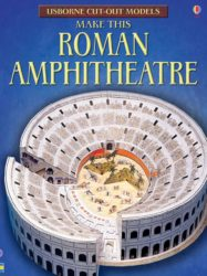Usborne Make This Roman Amphitheatre (Cut-Out Model)