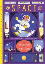 Life on Earth - Space - with 100 Questions and 70 Lift-flaps! (Wide Eyed Editions)