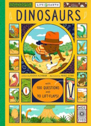 Life on Earth - Dinosaurs with 100 Questions and 70 Lift-flaps! (Wide Eyed Editions)