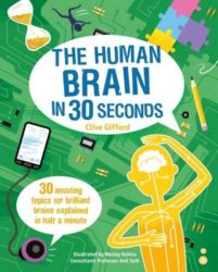 The Human Brain in 30 Seconds (Ivy Kids)