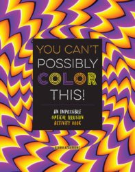 You Can't Possibly Colour This! An Impossible Optical Illusion Activity Colouring Book (MoonDance Pr