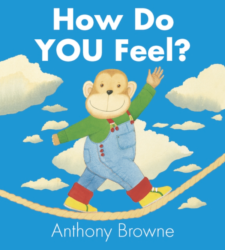 How Do You Feel (Walker Books Emotions & Feelings Book - Anthony Browne)