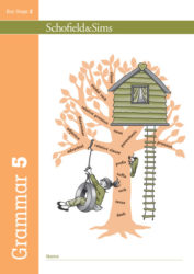 Schofield & Sims Grammar and Punctuation Book 5 - KS2, Year 5 English, Ages 9-10