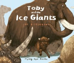 Toby and the Ice Giants (Flying Eye Picture Book - Hardcover)